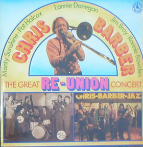 CHRIS BARBER - The Great Re-Union Concert cover