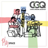 CHRIS GREENE - Chris Greene Quartet : Playspace cover