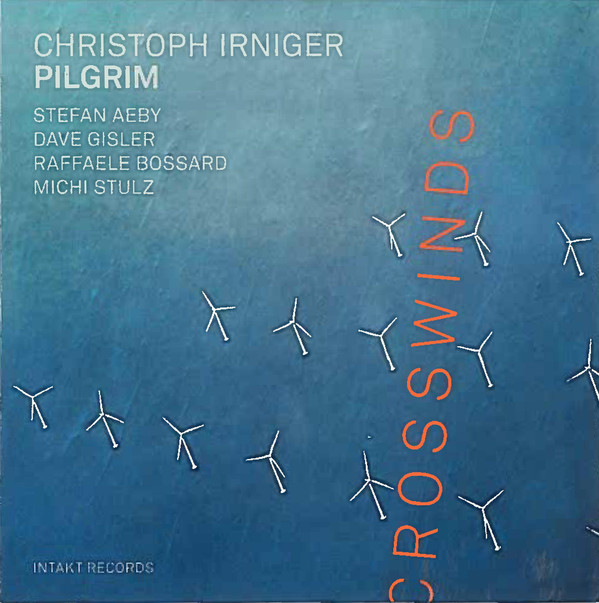 CHRISTOPH IRNIGER - Christoph Irniger Pilgrim : Crosswinds cover