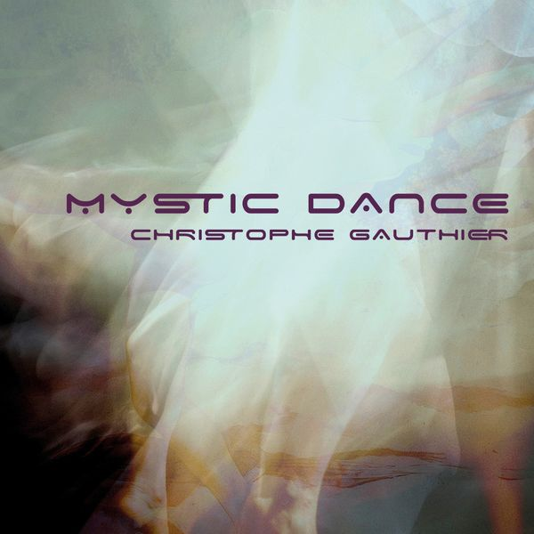 CHRISTOPHE GAUTHIER - Mystic Dance cover