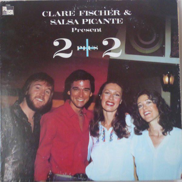 CLARE FISCHER - Clare Fischer & Salsa Picante : 2+2 cover
