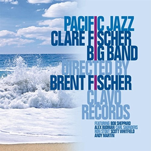 CLARE FISCHER - Clare Fischer Big Band Directed by Brent Fischer : Pacific Jazz cover