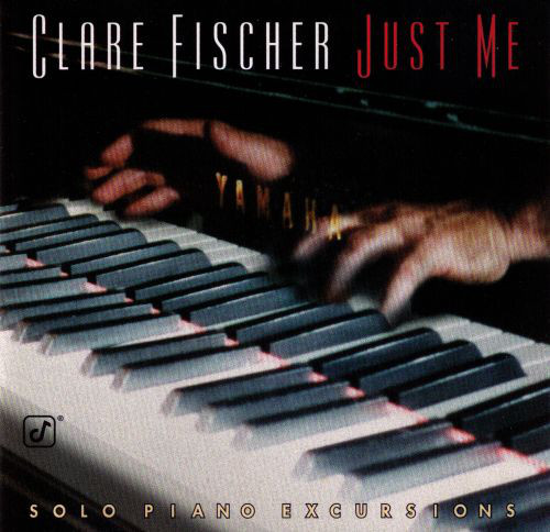 CLARE FISCHER - Just Me - Solo Piano Excursions cover