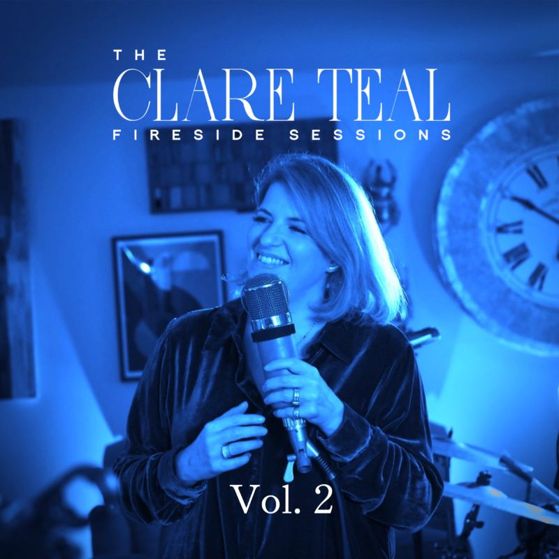 CLARE TEAL - The Clare Teal Fireside Sessions Vol 2 cover