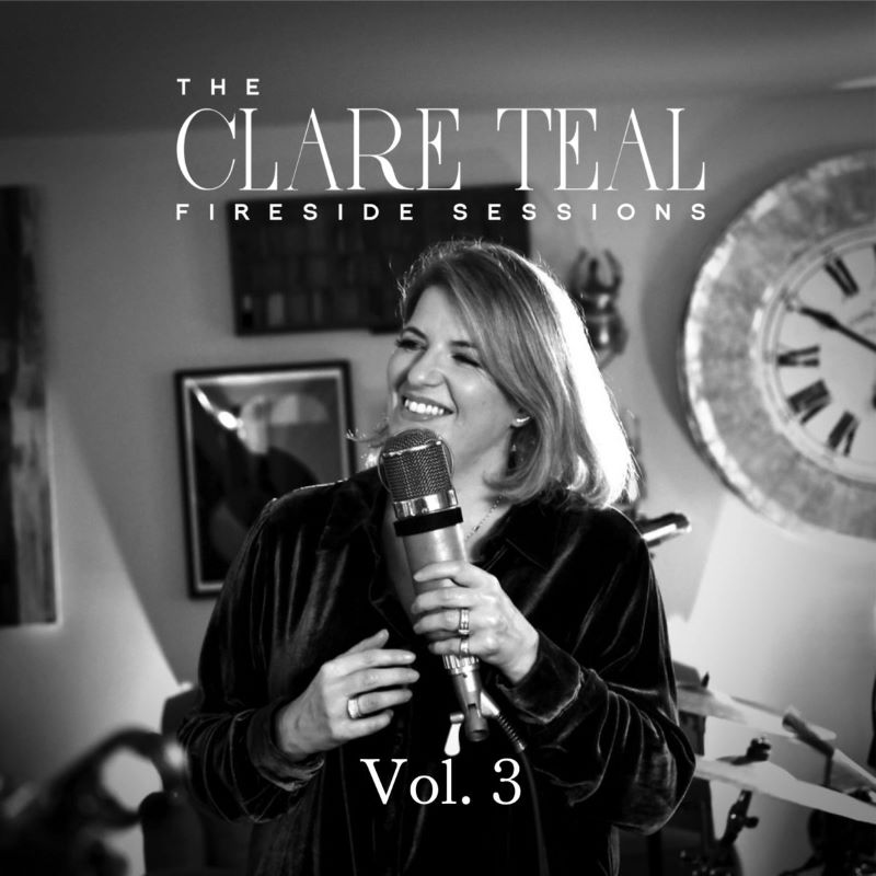 CLARE TEAL - The Clare Teal Fireside Sessions Vol 3 cover