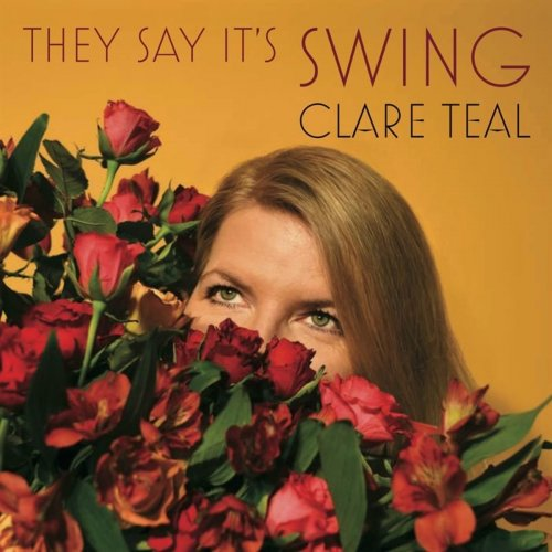 CLARE TEAL - They Say Its Swing cover