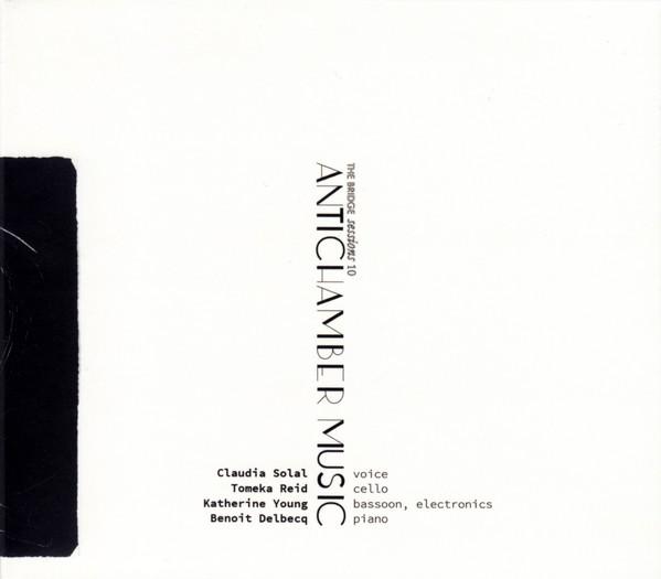 CLAUDIA SOLAL - Claudia Solal, Tomeka Reid, Katherine Young, Benoit Delbecq : Antichamber Music cover