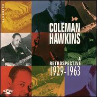 COLEMAN HAWKINS - A Retrospective: 1929-1963 cover