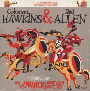 COLEMAN HAWKINS - Coleman Hawkins & Red Allen : Volume One