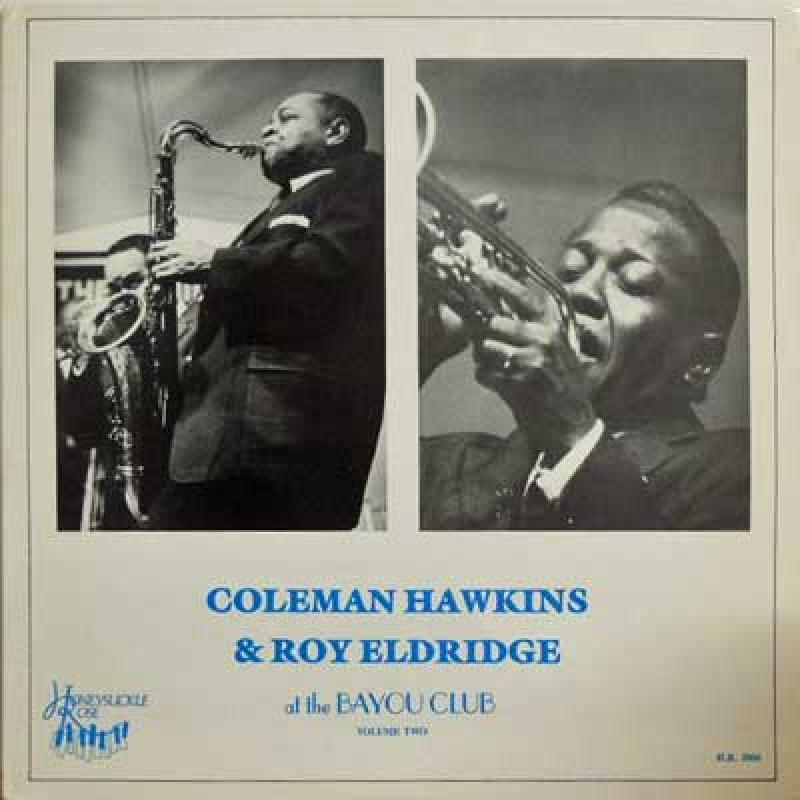COLEMAN HAWKINS - Coleman Hawkins & Roy Eldridge : At The Bayou Club Volume Two cover