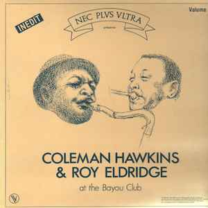 COLEMAN HAWKINS - Coleman Hawkins & Roy Eldridge : At The Bayou Club Volume 1 cover