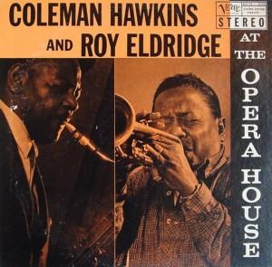 COLEMAN HAWKINS - Coleman Hawkins & Roy Eldridge : At the Opera House cover