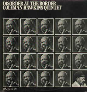 COLEMAN HAWKINS - Disorder At The Border cover