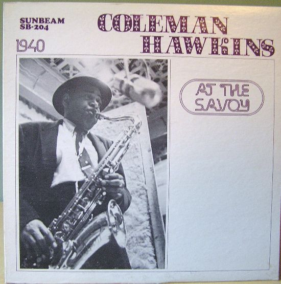 COLEMAN HAWKINS - At The Savoy / August 4, 1940 cover