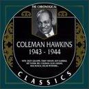 COLEMAN HAWKINS - The Chronological Classics: Coleman Hawkins 1943-1944 cover