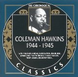 COLEMAN HAWKINS - The Chronological Classics: Coleman Hawkins 1944-1945 cover