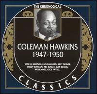 COLEMAN HAWKINS - The Chronological Classics: Coleman Hawkins 1947-1950 cover