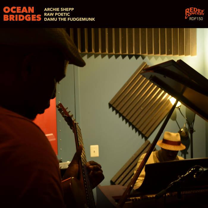 DAMU THE FUDGEMUNK & RAW POETIC - Ocean Bridges (with  Archie Shepp) cover