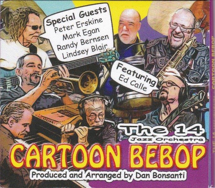 DAN BONSANTI - The 14 Jazz Orchestra : Cartoon Bebop cover
