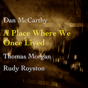 DAN MCCARTHY - A Place Where We Once Lived cover