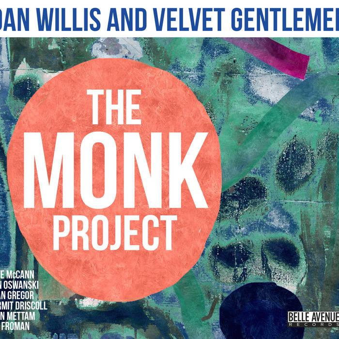 DAN WILLIS - Dan Willis and Velvet Gentlemen : The Monk Project cover