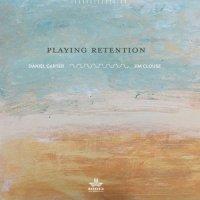 DANIEL CARTER - Daniel Carter & Jim Clouse : Playing Retention cover