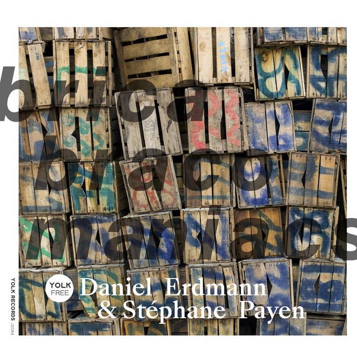 DANIEL ERDMANN - Daniel Erdmann & Stéphane Payen : Bricabracomaniacs cover