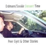 DANIEL ERDMANN - Dessert Time : Peer Gynt & Other Stories cover