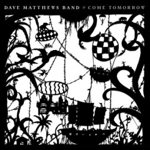 DAVE MATTHEWS BAND - Come Tomorrow cover