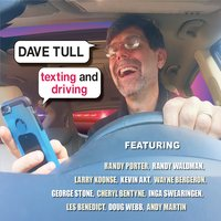 DAVE TULL - Texting and Driving cover