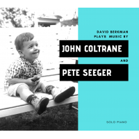 DAVID BERKMAN - David Berkman Plays Music By John Coltrane And Pete Seeger cover