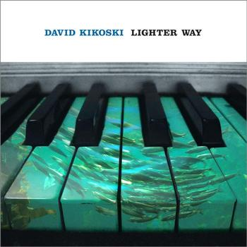 DAVID KIKOSKI - Lighter Way cover
