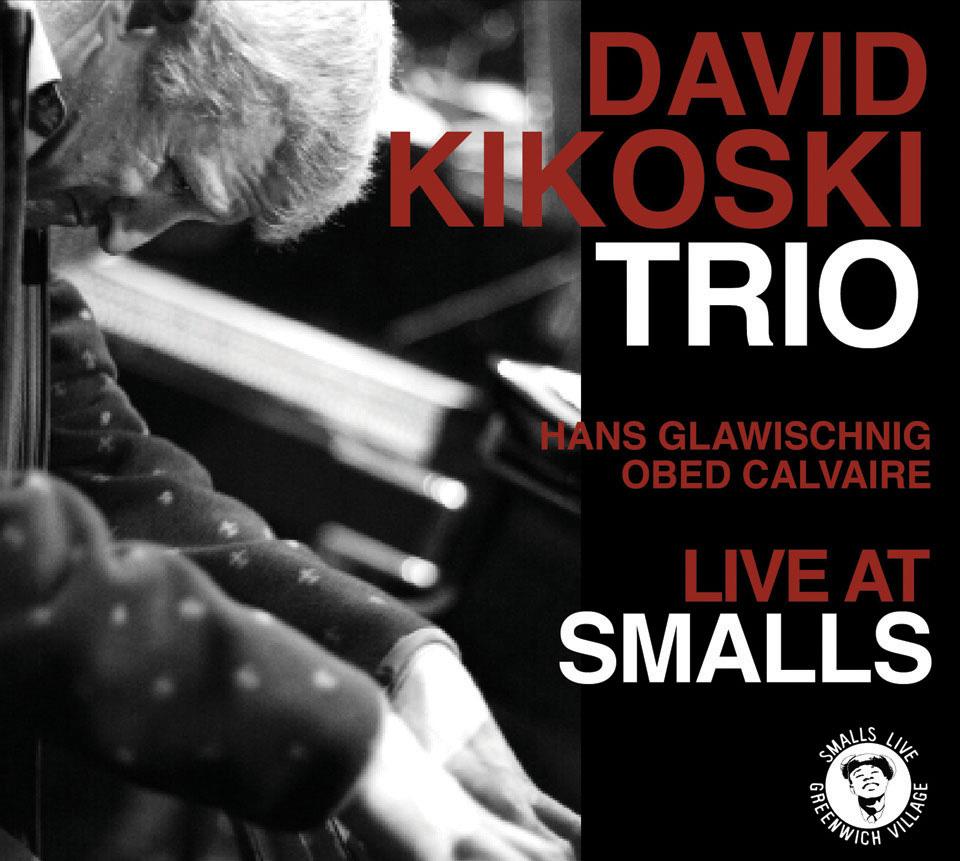 DAVID KIKOSKI - Live at Smalls cover