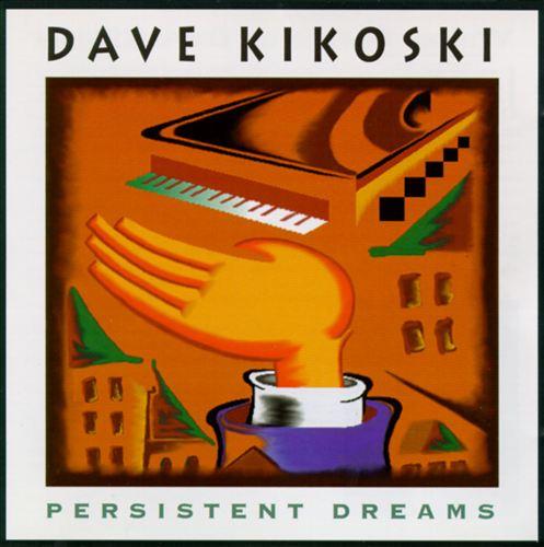 DAVID KIKOSKI - Persistent Dreams cover
