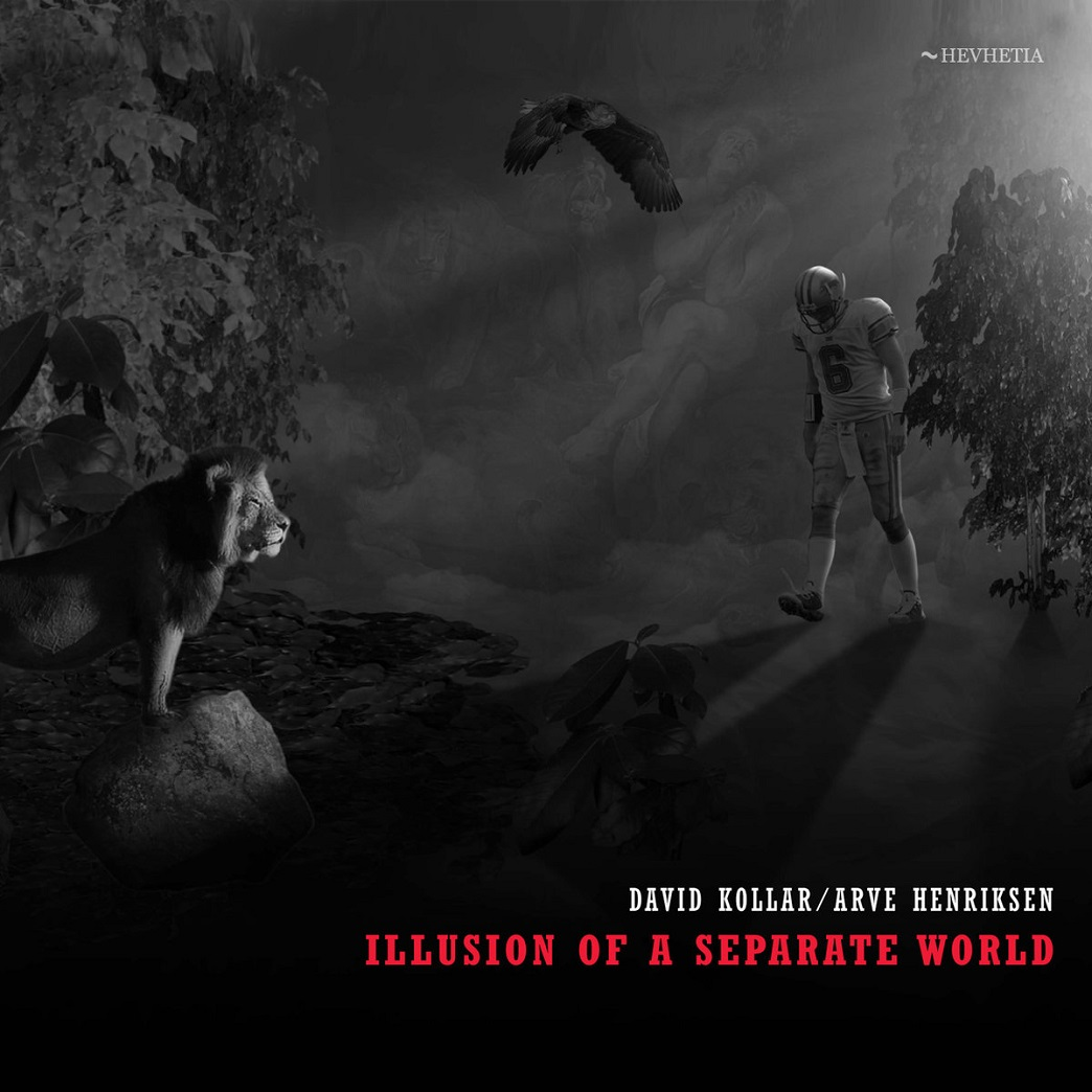 D�VID KOLL�R - David Kollar / Arve Henriksen : Illusion of a Separate World cover