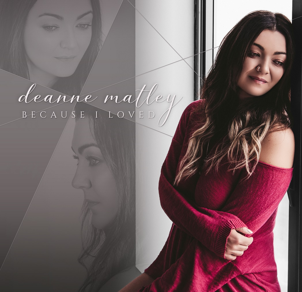 DEANNE  MATLEY - Because I Loved cover