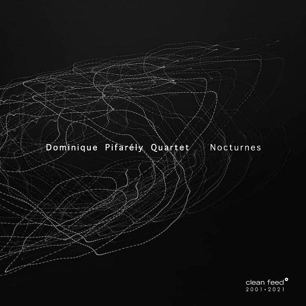 DOMINIQUE PIFARÉLY - Dominique Pifarély Quartet : Nocturnes cover