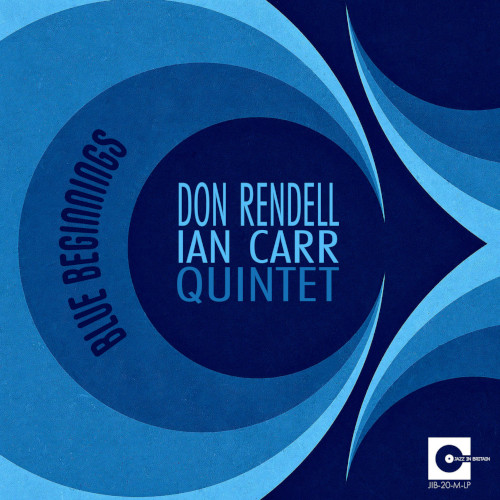 DON RENDELL - Don Rendell - Ian Carr Quintet : Blue Beginnings cover