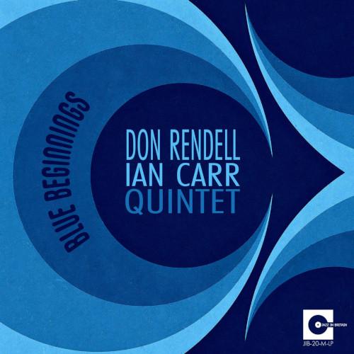 DON RENDELL - Don Rendell - Ian Carr Quintet : Blue Beginnings cover