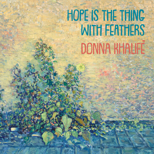 DONNA KHALIFÉ - Hope Is the Thing with Feathers cover