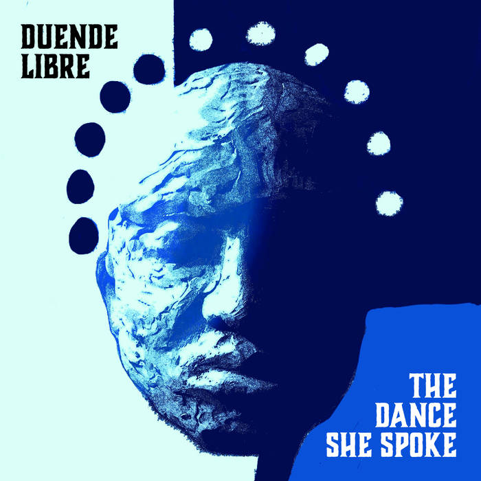 DUENDE LIBRE - The Dance She Spoke cover
