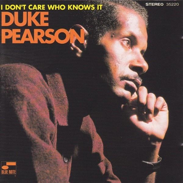 DUKE PEARSON - I Don't Care Who Knows It cover
