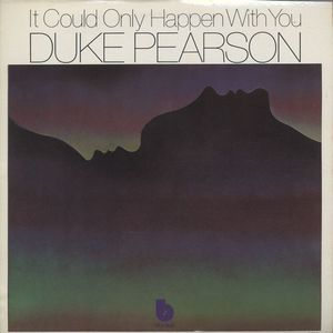 DUKE PEARSON - It Could Only Happen With You cover