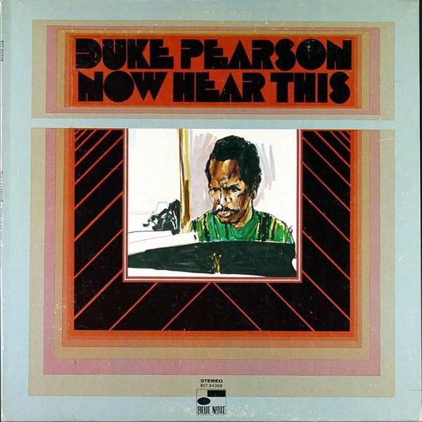 DUKE PEARSON - Now Hear This cover