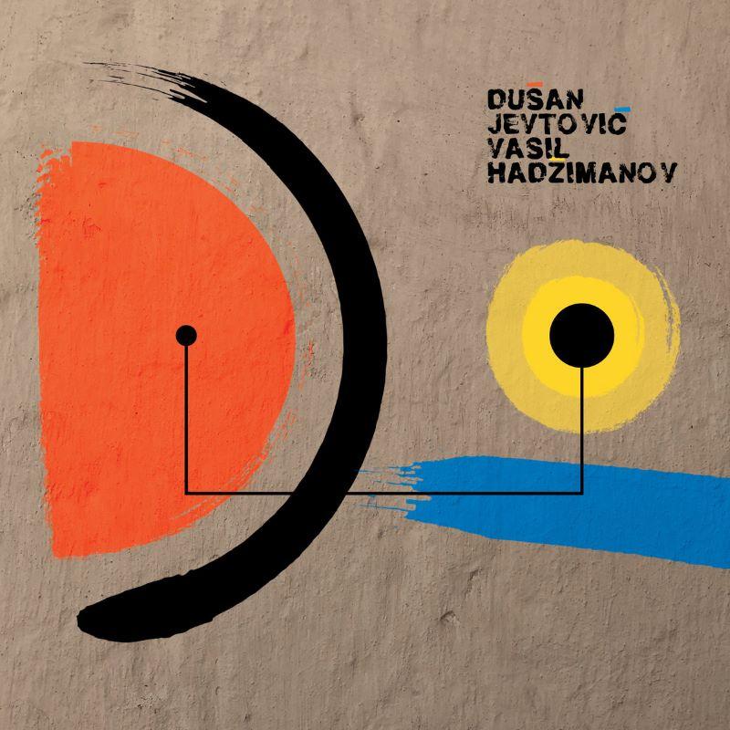 DUŠAN JEVTOVIĆ - Dusan Jevtovic / Vasil Hadzimanov : Duo cover