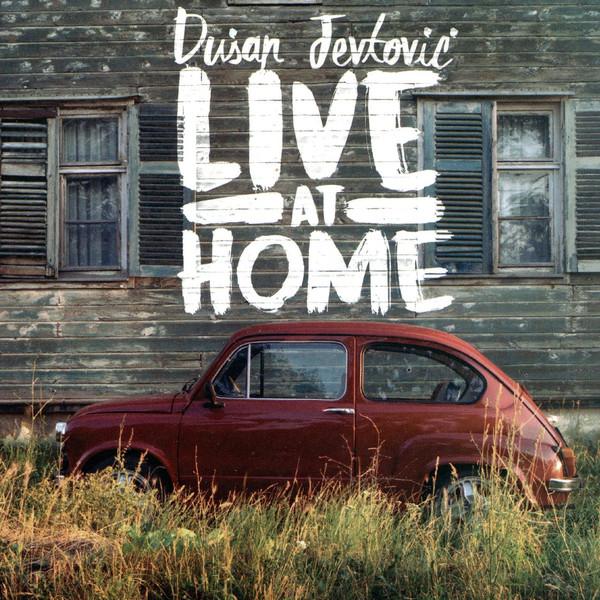 DUŠAN JEVTOVIĆ - Live At Home cover