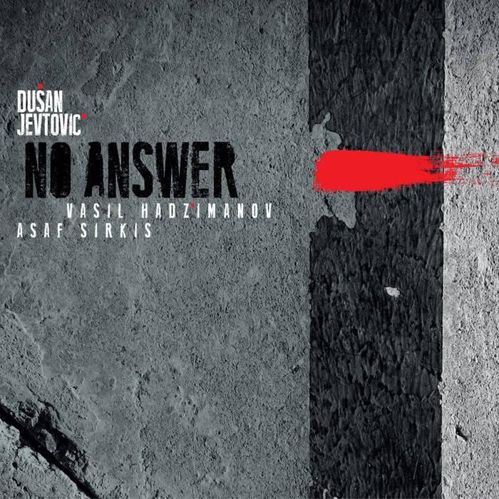 DUŠAN JEVTOVIĆ - No Answer cover