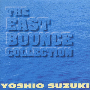 EAST BOUNCE - The East Bounce Collection cover