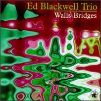 ED BLACKWELL - Walls-Bridges cover