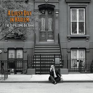 ED PALERMO - A Lousy Day In Harlem cover